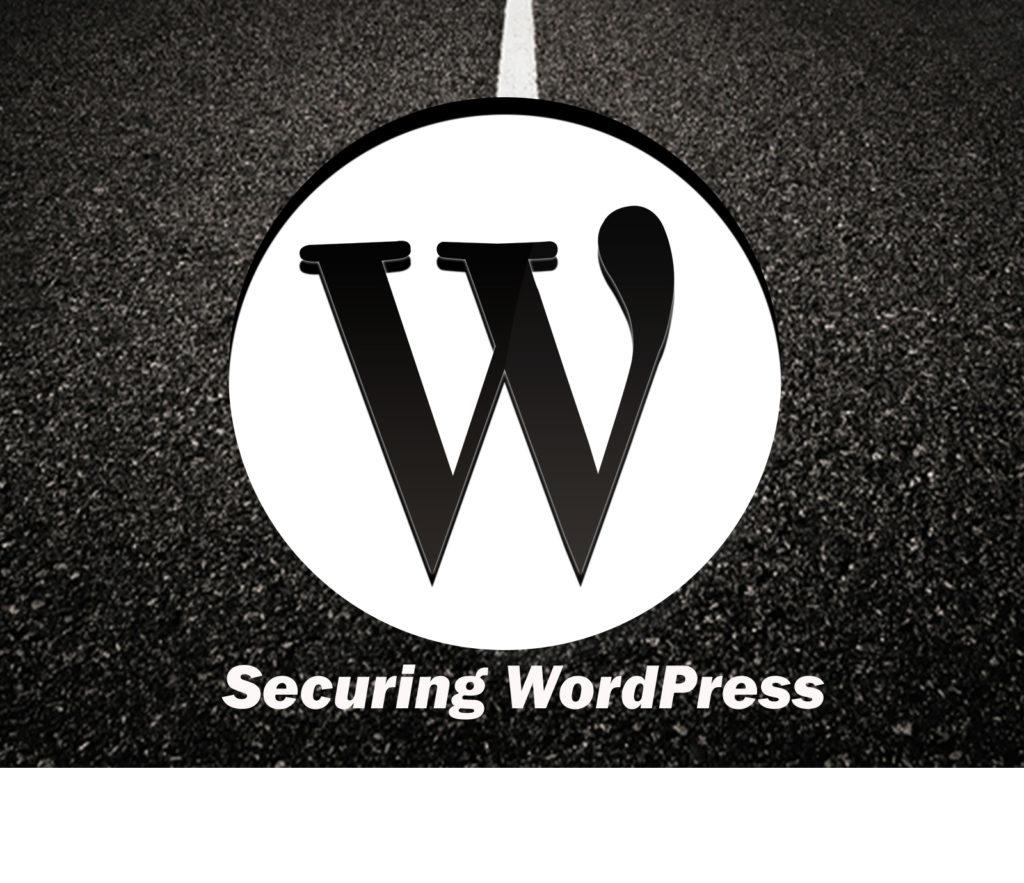 Wordpress website security, secure wordpress, securing Wordpress, secured Wordpress