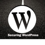 Wordpress website security, secure wordpress, securing Wordpress, secured Wordpress