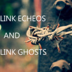 Link Echoes And Link Ghosts