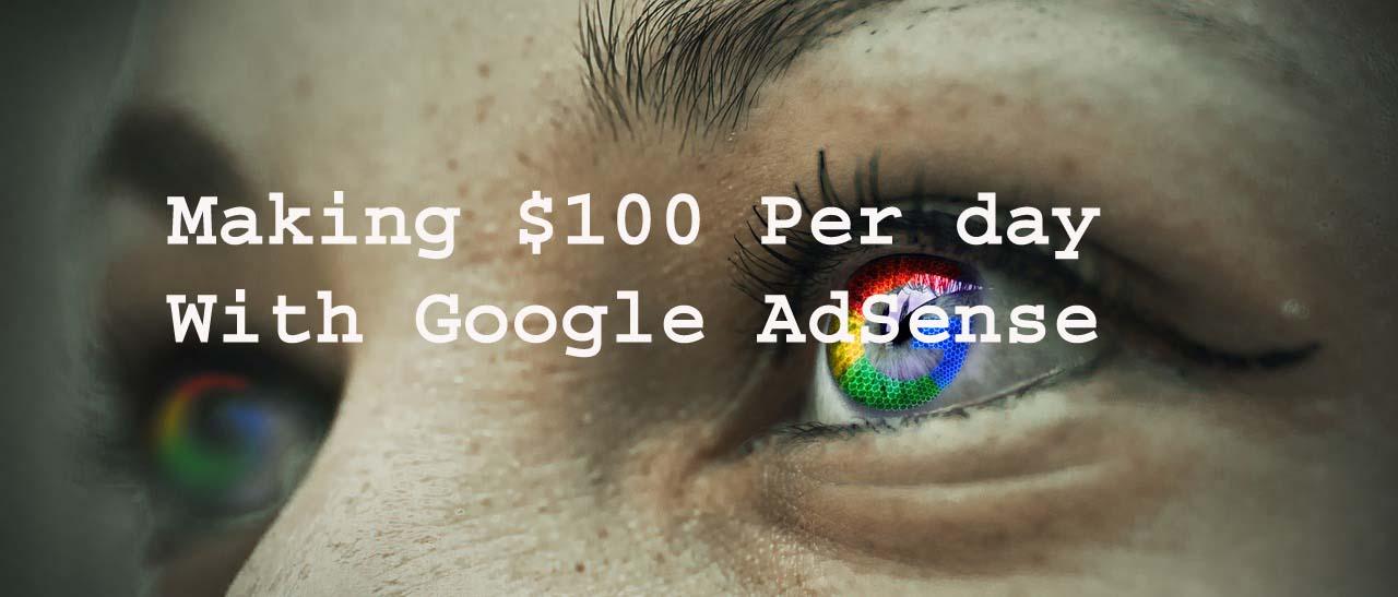 make $100 per day with AdSense
