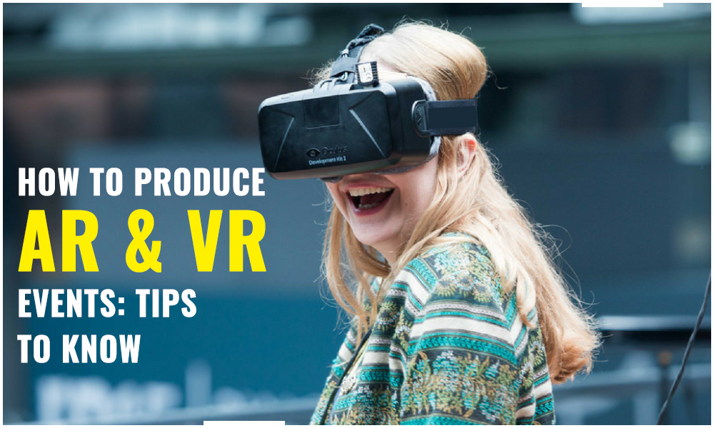How-to-Produce-AR-&-VR-Events--Tips-to-Know
