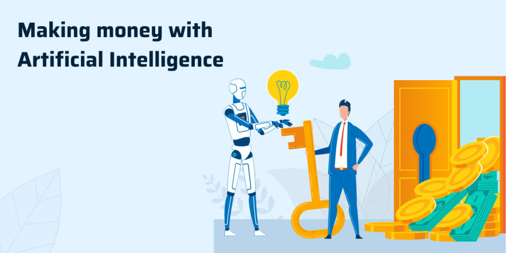 making Money with Artificial Intelligence