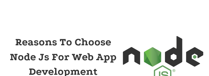 Reasons To Choose Node Js For Web App Development-7aa83277