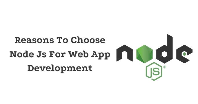 Reasons To Choose Node Js For Web App Development-7aa83277