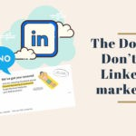 The Dos and Don'ts of LinkedIn marketing-1e5cd8d8