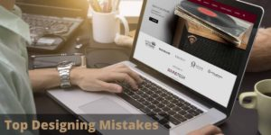 Top UX Designing Mistakes limiting your business growth