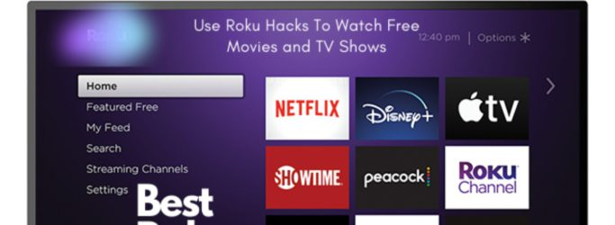 Use Roku Hacks To Watch Free Movies and TV Shows