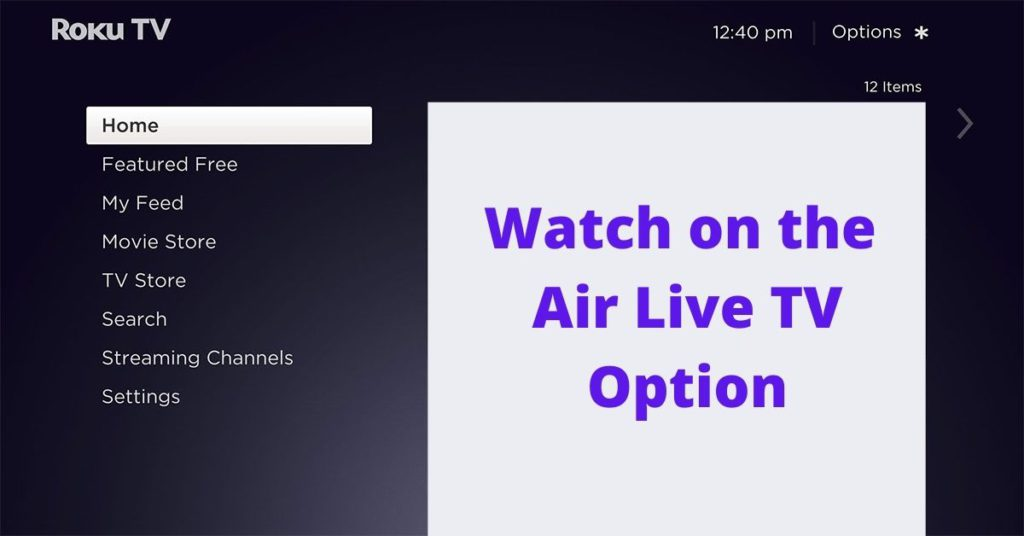 Roku Hacks  you may Watch on-the-Air Live TV Option