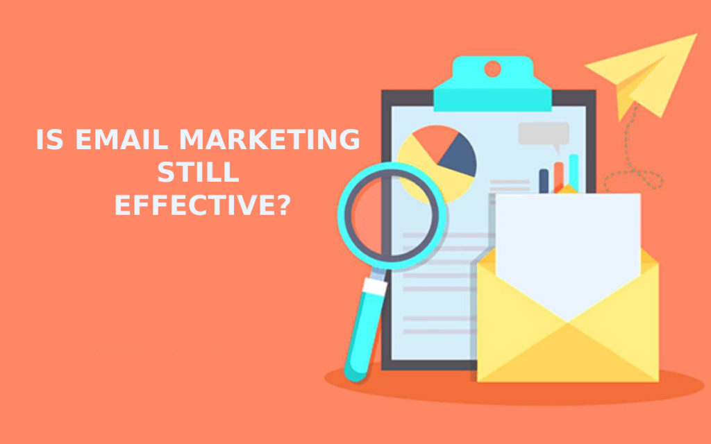 Is Email Marketing Still an Effective Strategy?