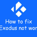 How to fix Kodi Exodus not working?