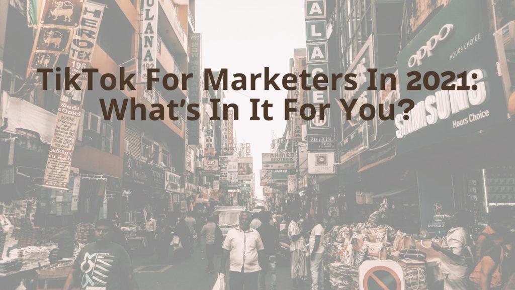 TikTok For Marketers