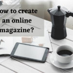 How to create an online magazine?