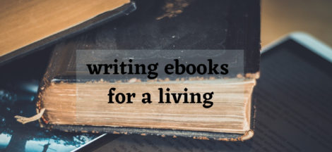 Writing ebooks for a living