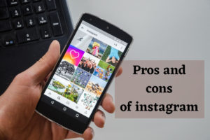 Learn the Pros and cons of Instagram