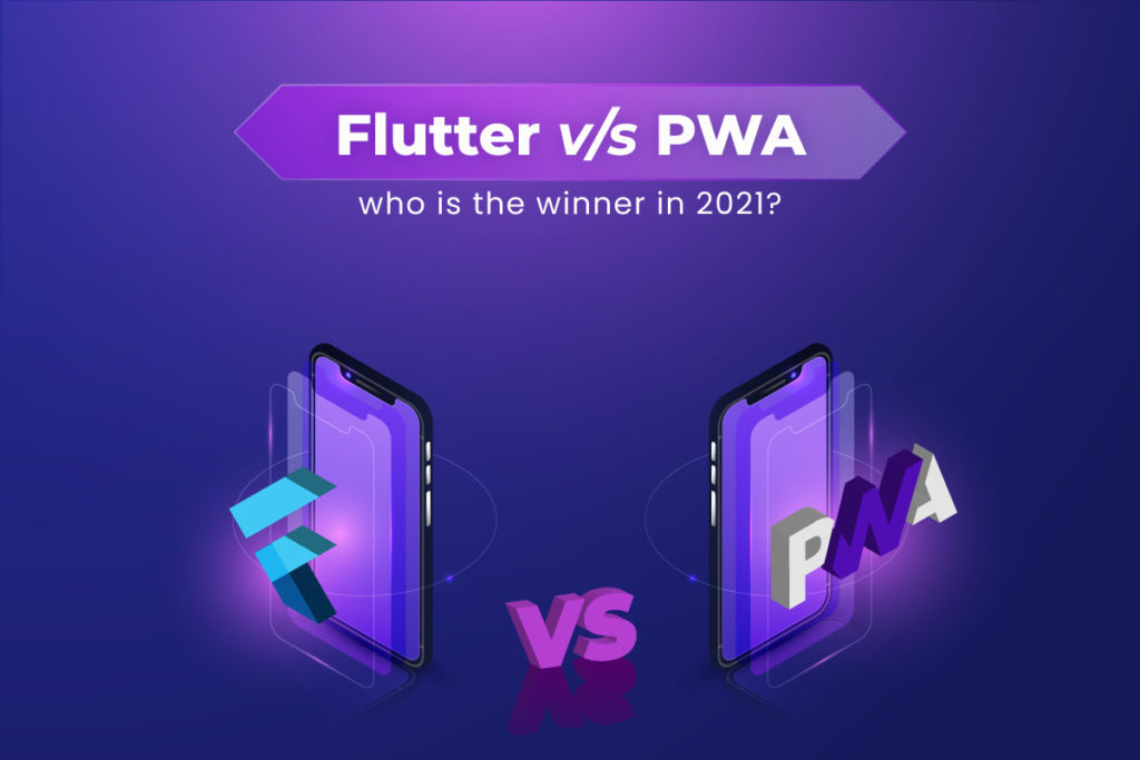 Flutter vs. PWA: Who is the winner in 2021? - Tricky Enough