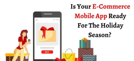 Is Your E-Commerce Mobile App Ready For The Holiday Season?