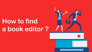 How To Find a Book editor? Use these 6  effective methods