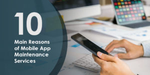 Why Mobile App Maintenance Service Is Important: 10 Reasons You Must Know